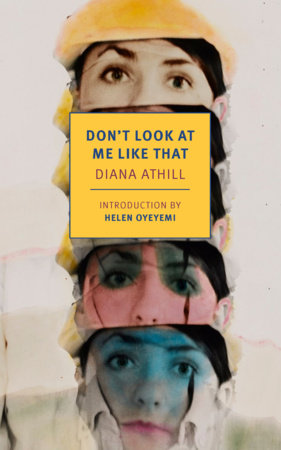 Don't Look at Me Like That by Diana Athill