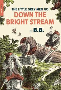 The Little Grey Men Go Down the Bright Stream