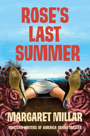 Rose's Last Summer by Margaret Millar