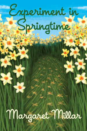 Experiment in Springtime by Margaret Millar