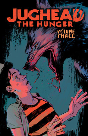 Jughead: The Hunger Vol. 3 by Frank Tieri