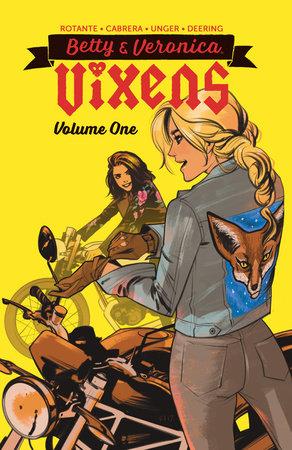 Betty & Veronica: Vixens Vol. 1 by Jamie L. Rotante