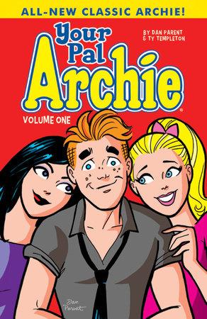 Your Pal Archie Vol. 1 by Dan Parent
