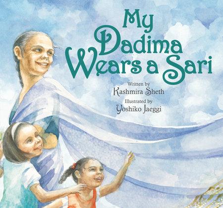 My Dadima Wears a Sari by Kashmira Sheth