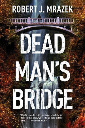 Dead Man's Bridge by Robert J. Mrazek