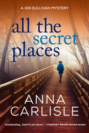All the Secret Places by Anna Carlisle