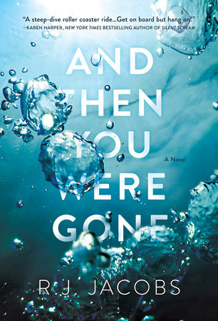 And Then You Were Gone by R. J. Jacobs