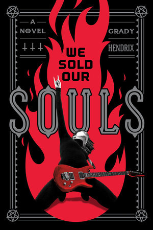 We Sold Our Souls by Grady Hendrix