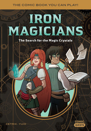 Iron Magicians: The Search for the Magic Crystals by Cetrix
