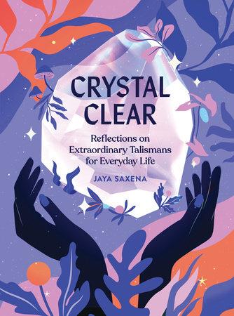 Crystal Clear by Jaya Saxena
