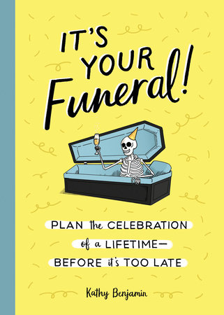 It's Your Funeral! by Kathy Benjamin