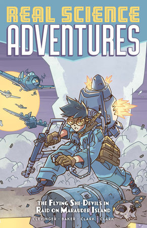 Atomic Robo Presents Real Science Adventures: The Flying She-Devils in Raid on Marauder Island by Brian Clevinger