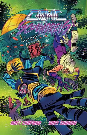 Cosmic Scoundrels by Andy Suriano and Matt Chapman