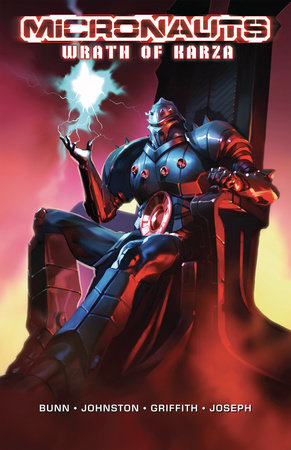 Micronauts: Wrath of Karza by Cullen Bunn & Jimmy Johnston; Andrew Griffith