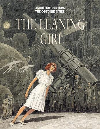 The Leaning Girl by Benoît Peeters; François Schuiten