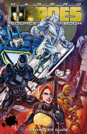 Hasbro Heroes Sourcebook by John Barber and Cullen Bunn