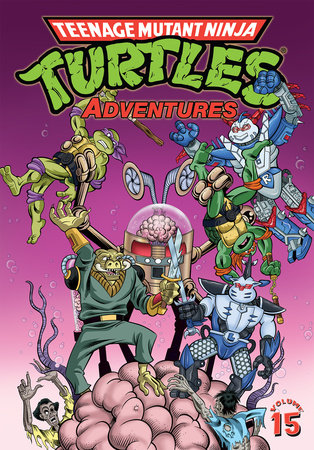 Teenage Mutant Ninja Turtles Adventures Volume 15 by Dean Clarrain