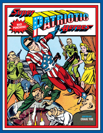 Super Patriotic Heroes by Will Eisner, Alex Schomburg, Charles Sultan and Richard Hughes