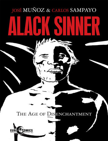 Alack Sinner: The Age of Disenchantment by Carlos Sampayo