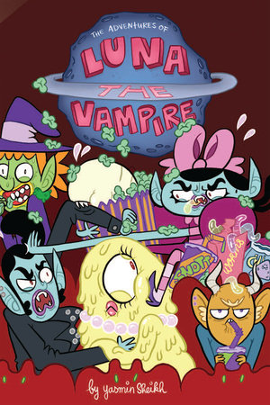 Luna the Vampire: Pickled Zits by Yasmin Sheikh