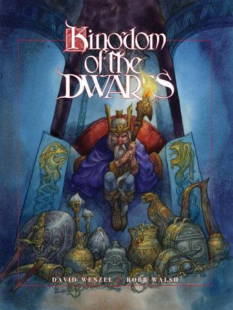 The Kingdom of the Dwarfs by David Wenzel and Robb Walsh