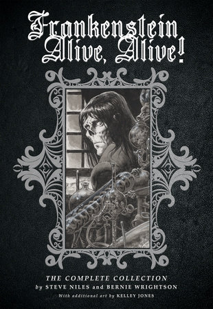 Frankenstein Alive, Alive: The Complete Collection by Steve Niles