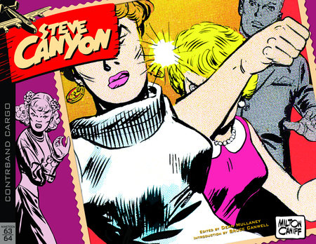 Steve Canyon Volume 9: 1963-1964 by Milton Caniff