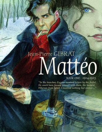 Mattéo, Book One: 1914-1915 by Jean-Pierre Gibrat