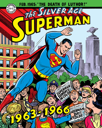 Superman: The Silver Age Sundays, Vol. 2: 1963-1966 by Jerry Siegel