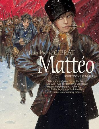 Mattéo, Book Two: 1917-1918 by Jean-Pierre Gibrat