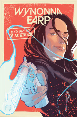 Wynonna Earp: Bad Day at Black Rock by Beau Smith; Tim Rozon; Chris Evenhuis