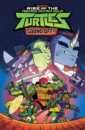 Rise of the Teenage Mutant Ninja Turtles: Sound Off! by Matthew K. Manning