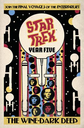Star Trek: Year Five - The Wine-Dark Deep (Book 2) by Jackson Lanzing, Collin Kelly and Jim McCann
