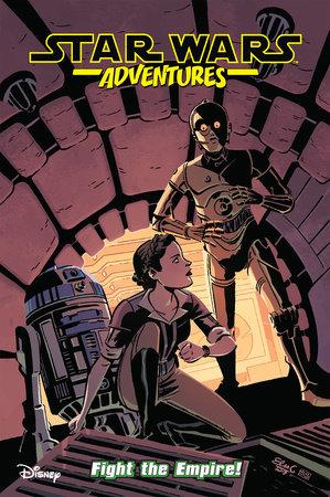 Star Wars Adventures Vol. 9: Fight The Empire! by Cavan Scott and Ian Flynn