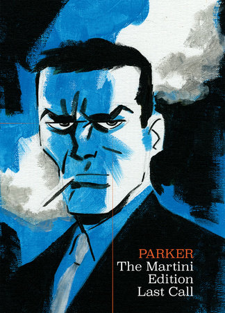 Richard Stark's Parker: The Martini Edition - Last Call by Darwyn Cooke, Richard Stark and Ed Brubaker
