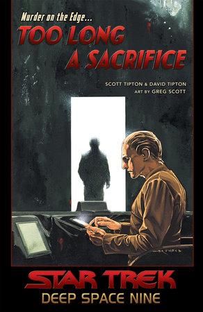 Star Trek: Deep Space Nine - Too Long A Sacrifice by Scott Tipton and David Tipton