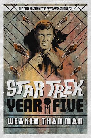 Star Trek: Year Five - Weaker Than Man (Book 3) by Jackson Lanzing, Collin Kelly and Jody Houser