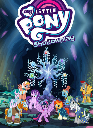My Little Pony: Shadowplay by Josh Haber and Nicole Dubuc