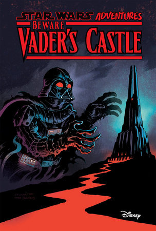 Star Wars Adventures: Beware Vader's Castle by Cavan Scott
