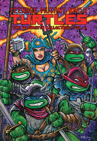 Teenage Mutant Ninja Turtles: The Ultimate Collection, Vol. 6 by Kevin Eastman and Peter Laird