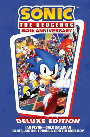 Sonic the Hedgehog 30th Anniversary Celebration: The Deluxe Edition by Ian Flynn and Gale Galligan
