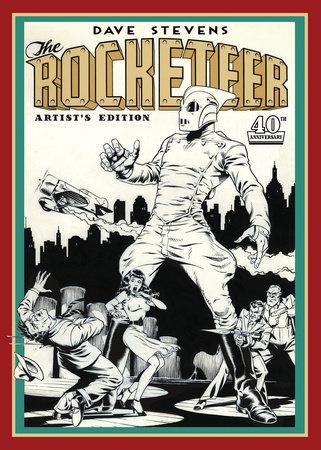 Dave Stevens' The Rocketeer Artist's Edition by Dave Stevens