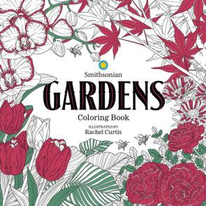 Gardens: A Smithsonian Coloring Book