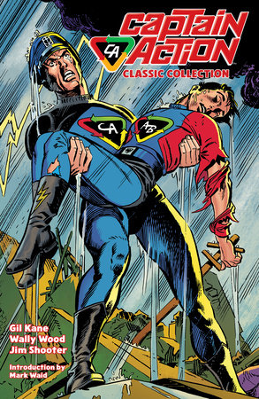 Captain Action: The Classic Collection by Gil Kane and Jim Shooter