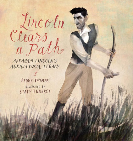 Lincoln Clears a Path by Peggy Thomas