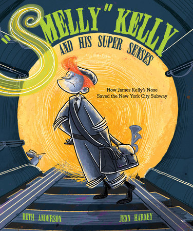 """Smelly"" Kelly and His Super Senses by Beth Anderson"