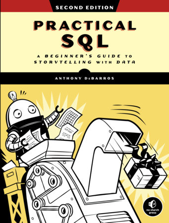 Practical SQL, 2nd Edition by Anthony DeBarros
