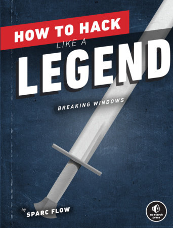 How to Hack Like a Legend by Sparc Flow