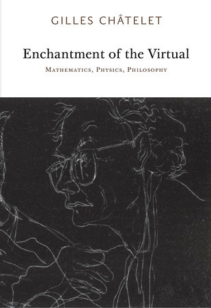 Enchantment of the Virtual by Gilles Chatelet
