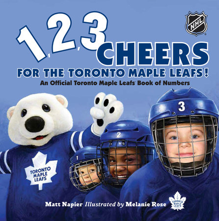 1, 2, 3 Cheers for the Toronto Maple Leafs! by Matt Napier